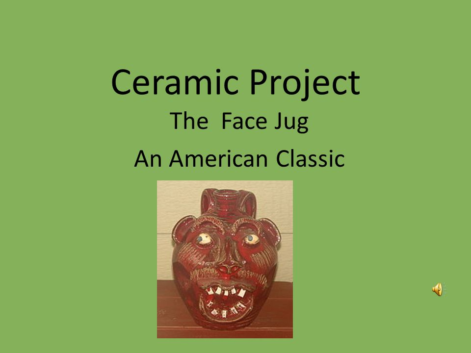 Ceramic Project The Face Jug An American Classic