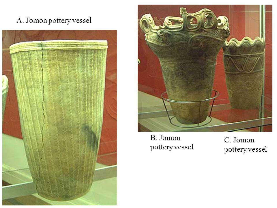 A. Jomon pottery vessel B. Jomon pottery vessel C. Jomon pottery vessel