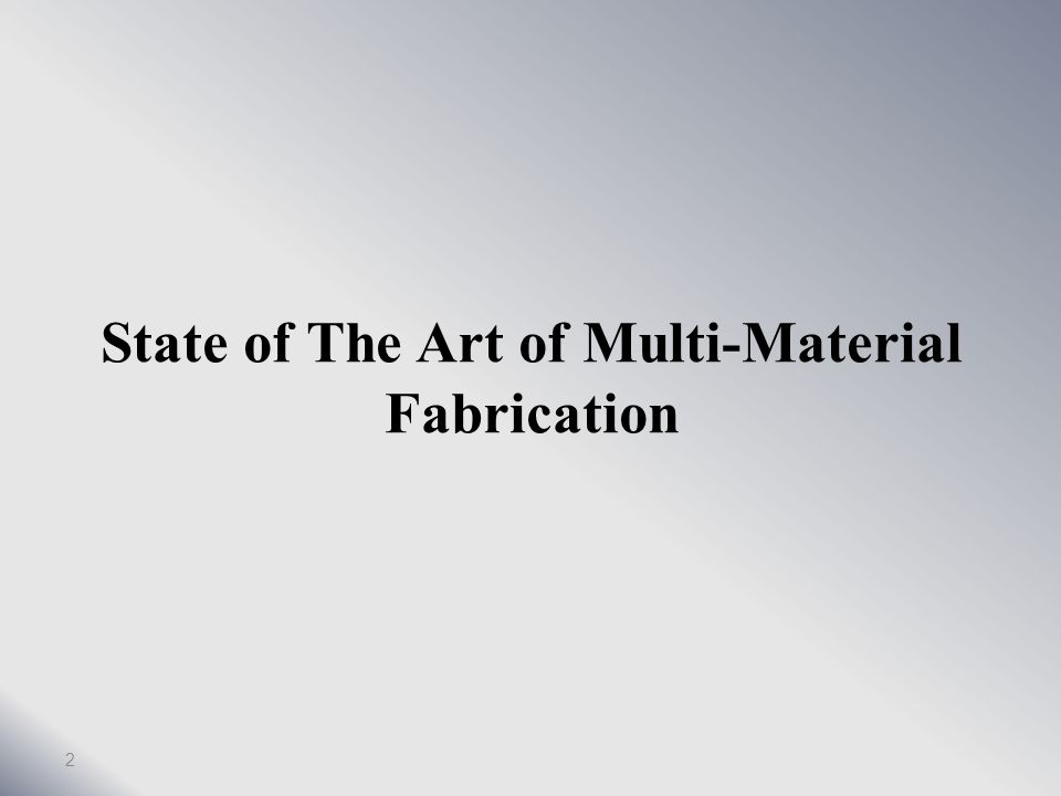 State of The Art of Multi-Material Fabrication 2