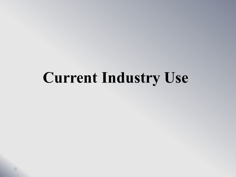 Current Industry Use 9