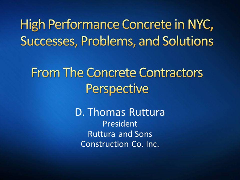 D. Thomas Ruttura President Ruttura and Sons Construction Co. Inc.