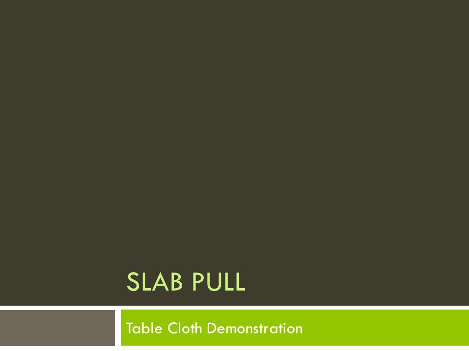 SLAB PULL Table Cloth Demonstration
