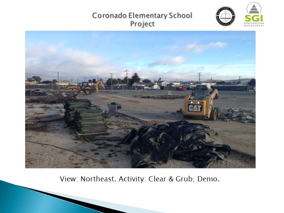 View: Northeast. Activity: Clear & Grub; Demo. Coronado Elementary School Project View: Northeast.
