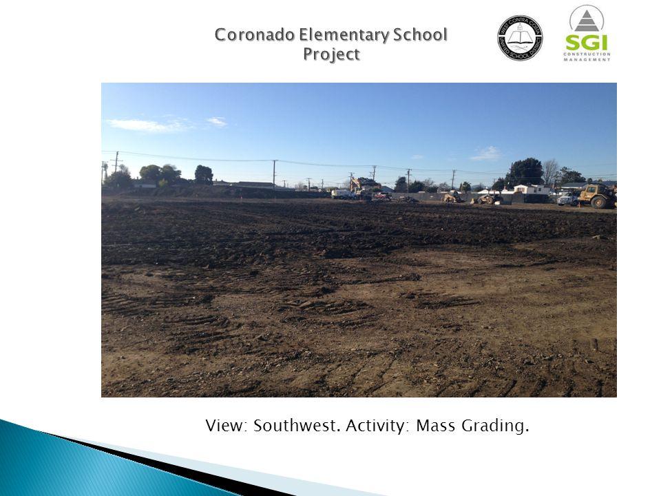 View: Southwest. Activity: Mass Grading Coronado Elementary School Project View: Southwest.