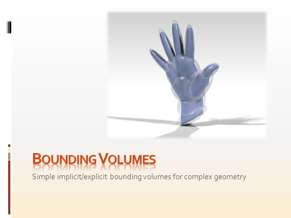 Simple implicit/explicit bounding volumes for complex geometry