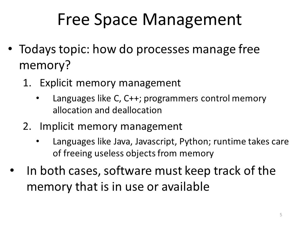 Free Space Management Todays topic: how do processes manage free memory.