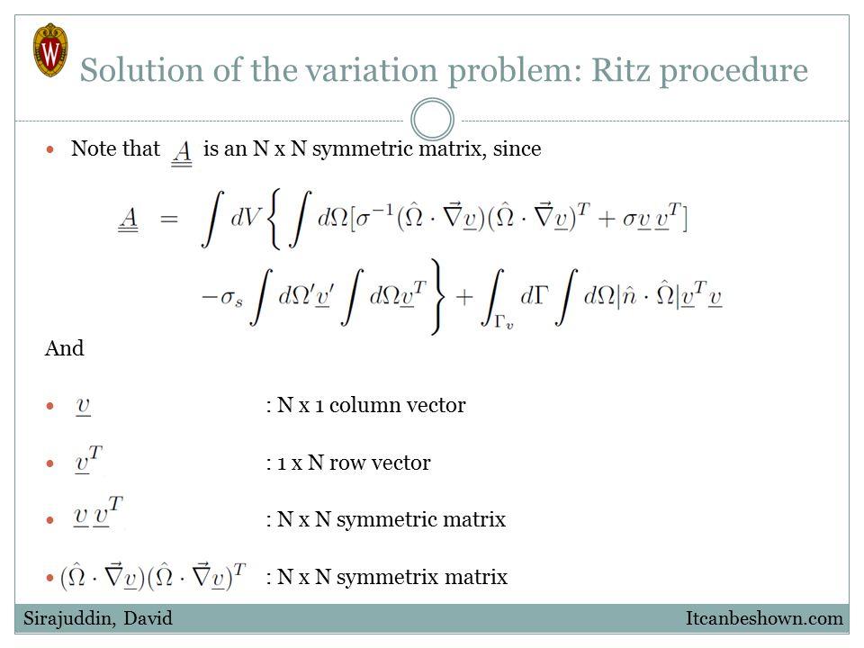 Note that is an N x N symmetric matrix, since And : N x 1 column vector : 1 x N row vector : N x N symmetric matrix : N x N symmetrix matrix Itcanbesh