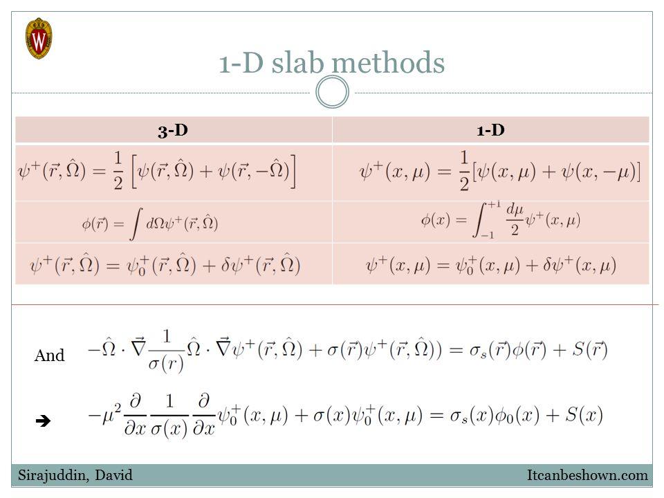 1-D slab methods And  Itcanbeshown.comSirajuddin, David 3-D1-D