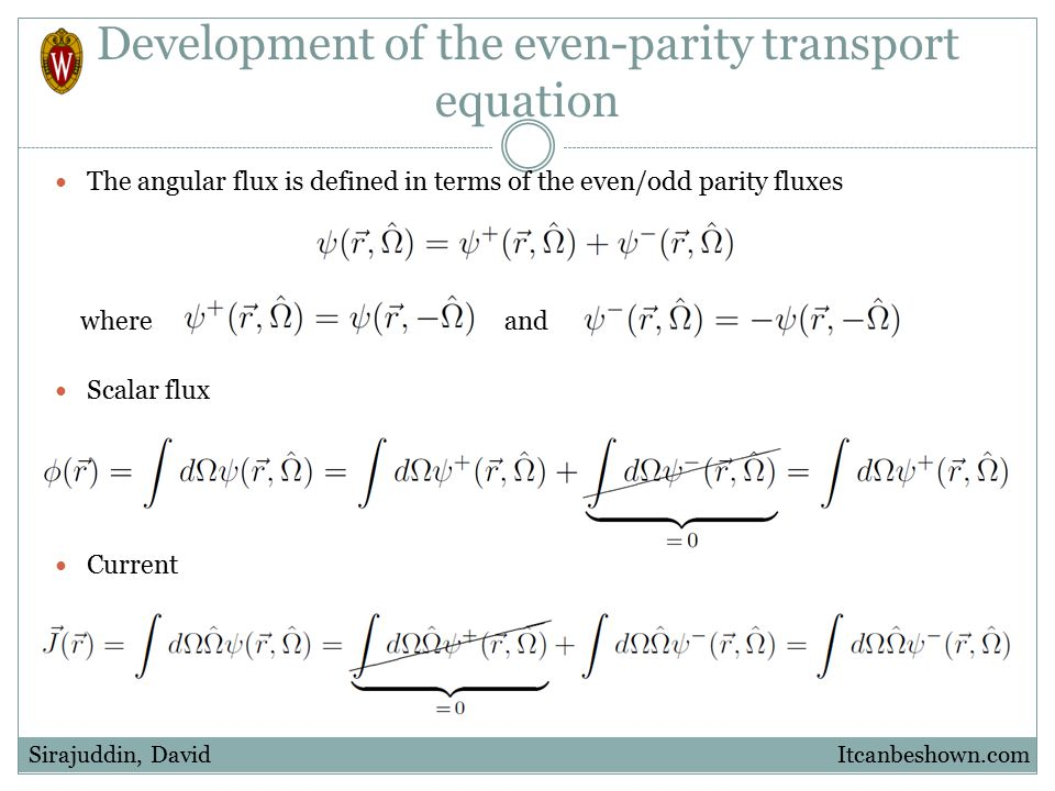 Examine term-by-term Recall Term 1 vanishes if is a solution to the even- parity transport equation.