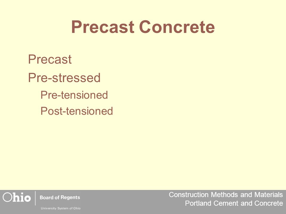 Construction Methods and Materials Portland Cement and Concrete Precast Concrete Precast Pre-stressed Pre-tensioned Post-tensioned