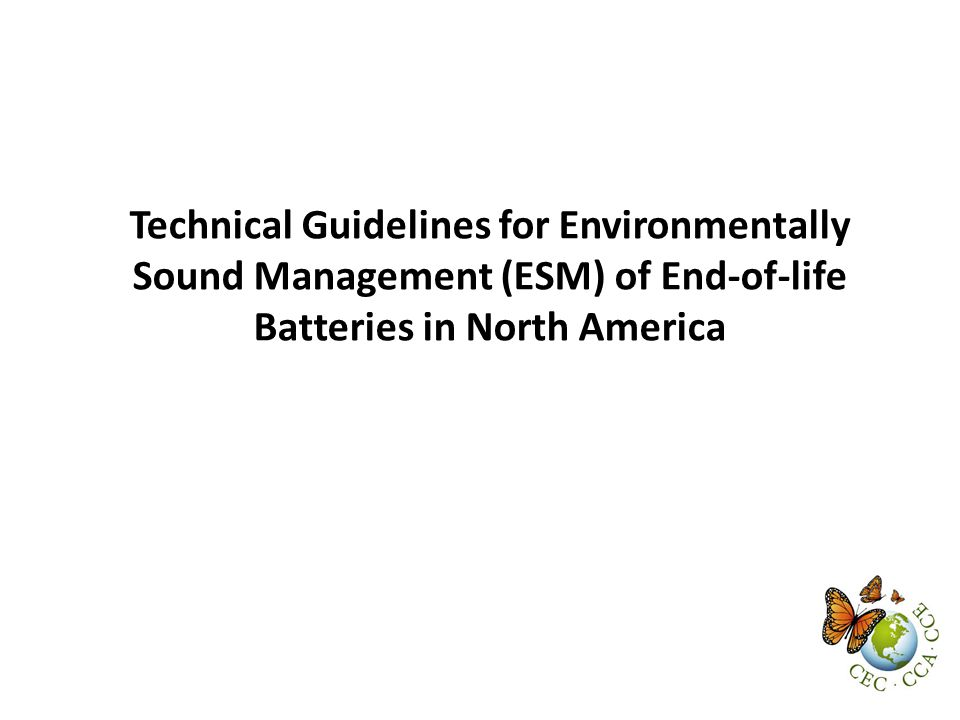 Technical Guidelines for Environmentally Sound Management (ESM) of End-of-life Batteries in North America