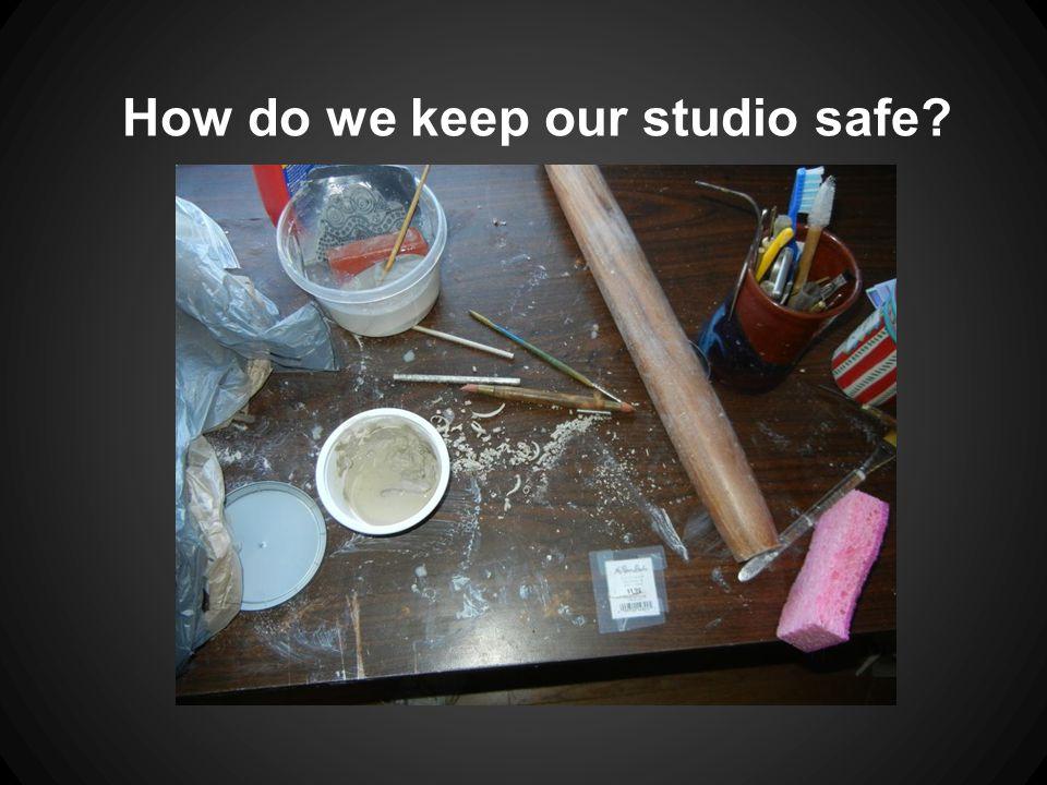 How do we keep our studio safe
