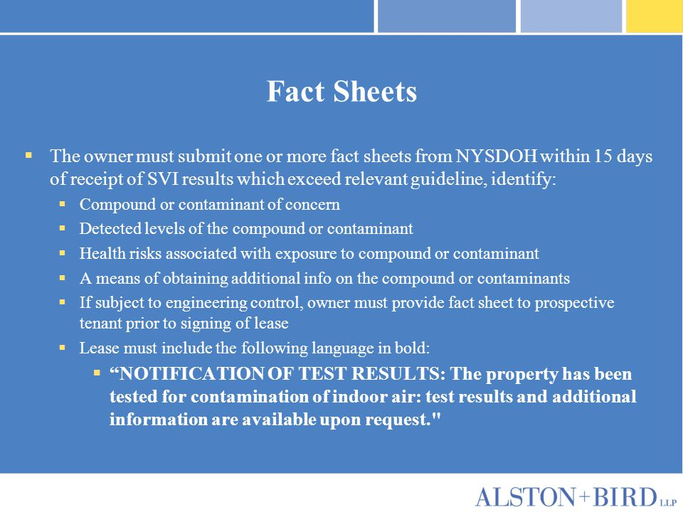 Fact Sheets  The owner must submit one or more fact sheets from NYSDOH within 15 days of receipt of SVI results which exceed relevant guideline, iden