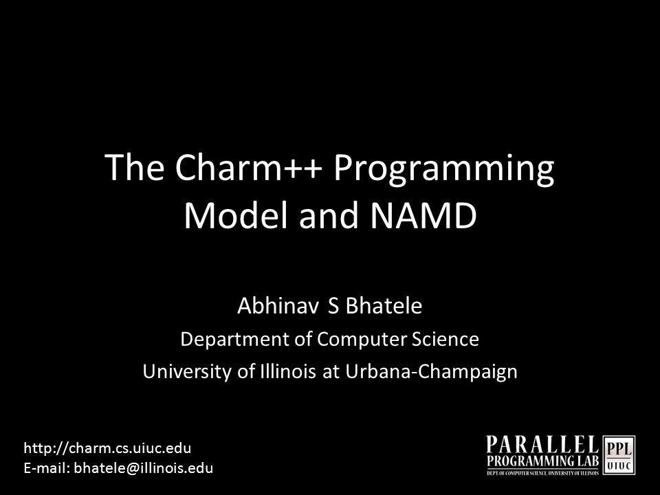 Feb 13th, 2009Abhinav S Bhatele2 University of Illinois Urbana-Champaign, Illinois, USA