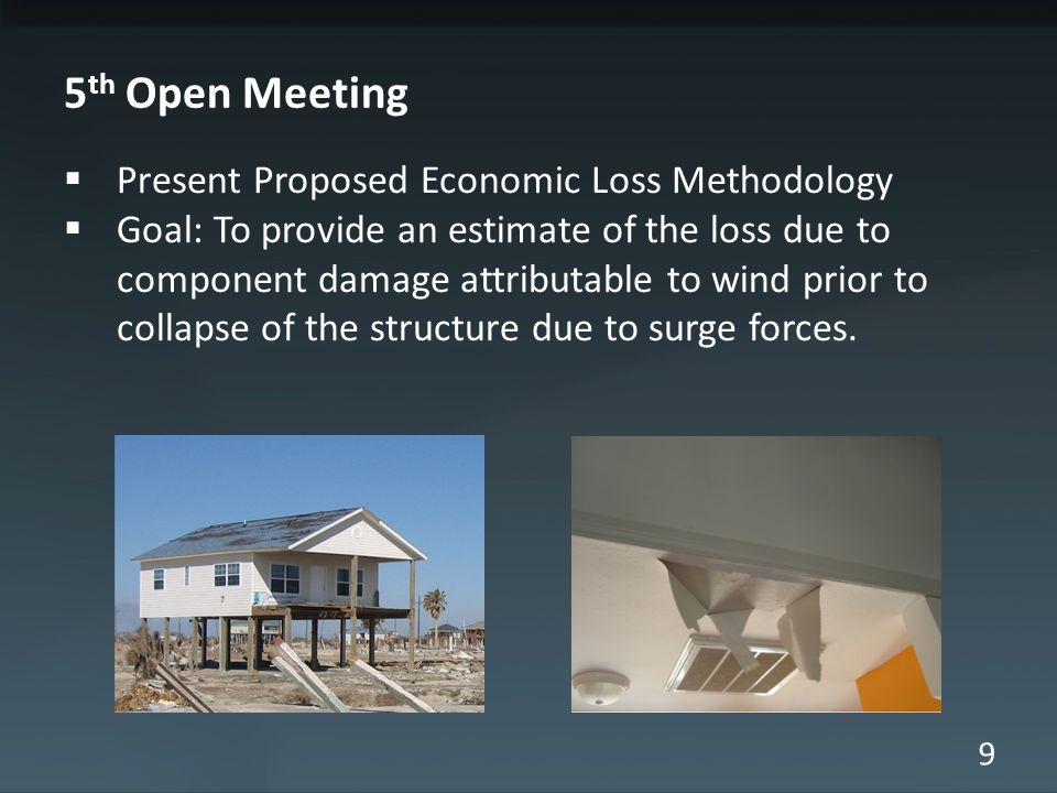 9 5 th Open Meeting  Present Proposed Economic Loss Methodology  Goal: To provide an estimate of the loss due to component damage attributable to wi
