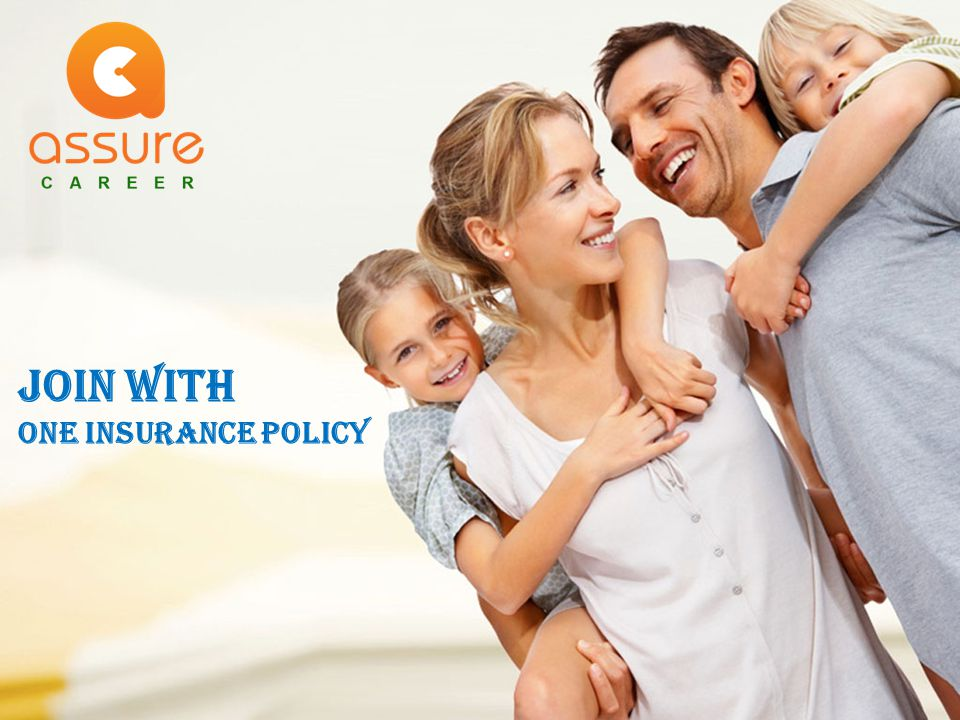 Join With One Insurance Policy