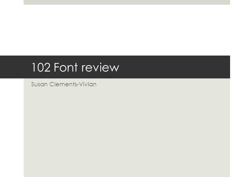102 Font review Susan Clements-Vivian
