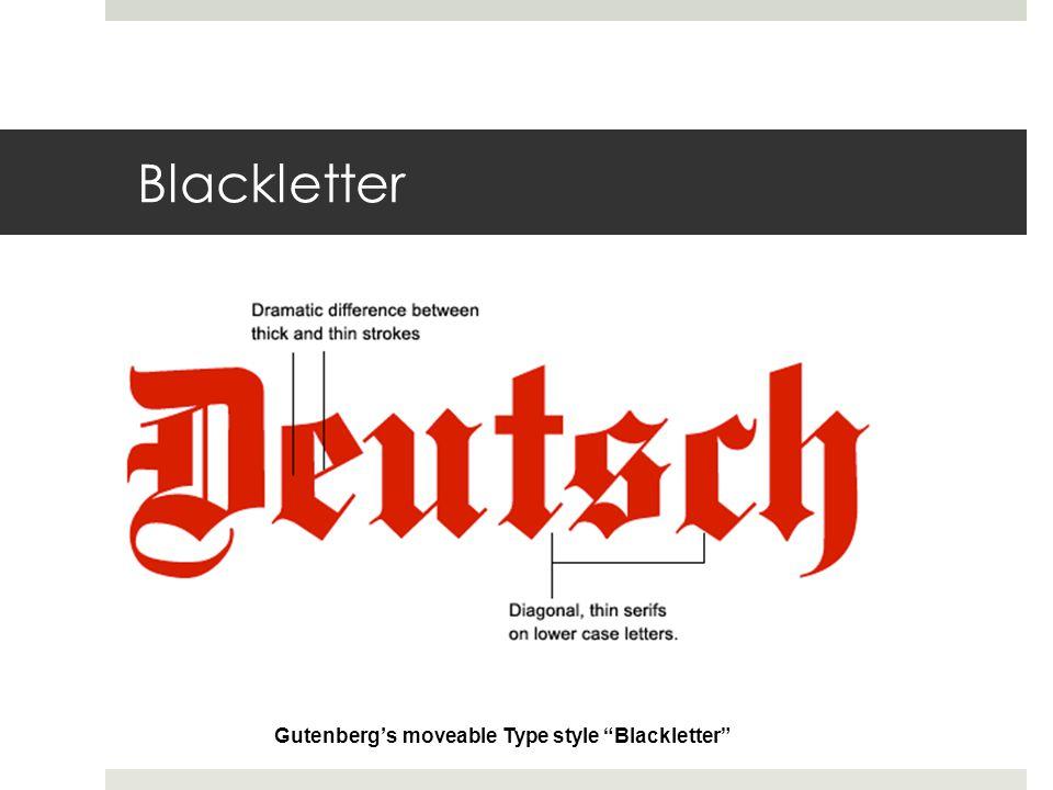 "Blackletter Gutenberg's moveable Type style ""Blackletter"""