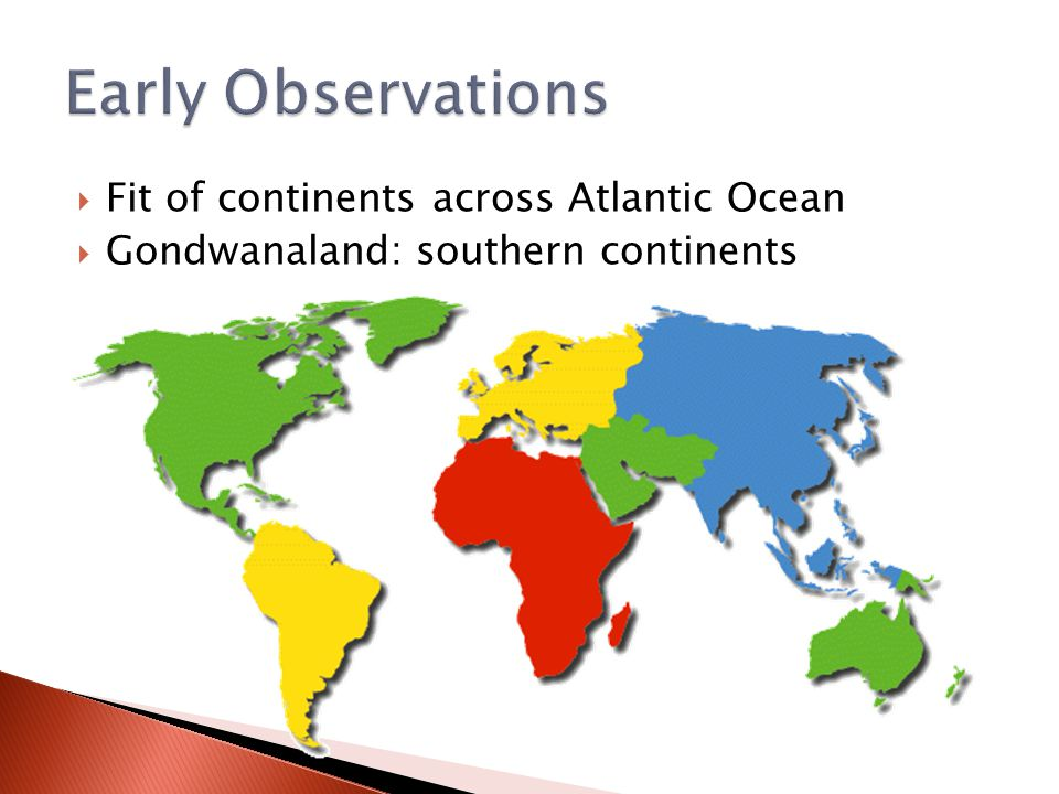  Fit of continents across Atlantic Ocean  Gondwanaland: southern continents