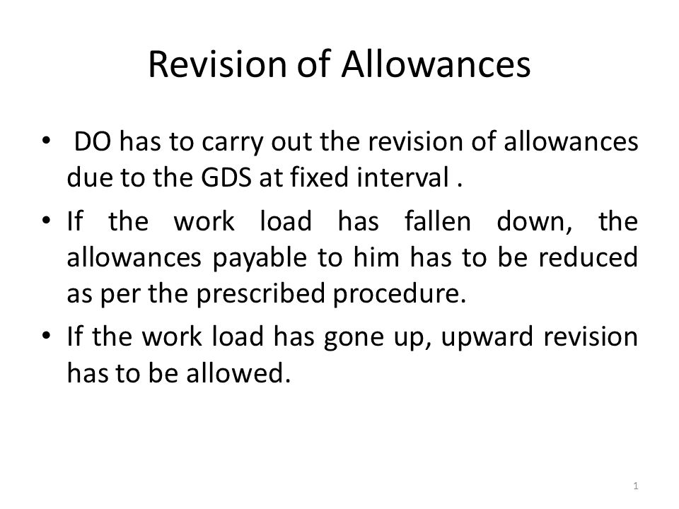 Revision of Allowances DO has to carry out the revision of allowances due to the GDS at fixed interval.