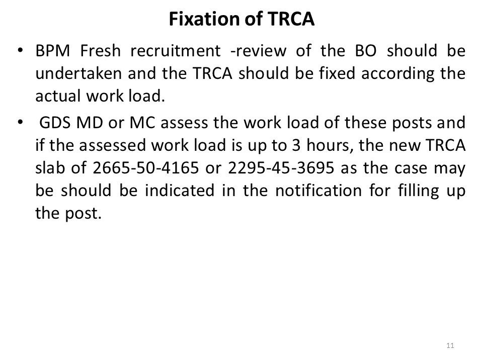 Fixation of TRCA BPM Fresh recruitment -review of the BO should be undertaken and the TRCA should be fixed according the actual work load.