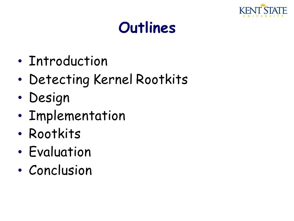 Introduction Rootkits: software packages left on an exploited system to facilitate further malicious access.