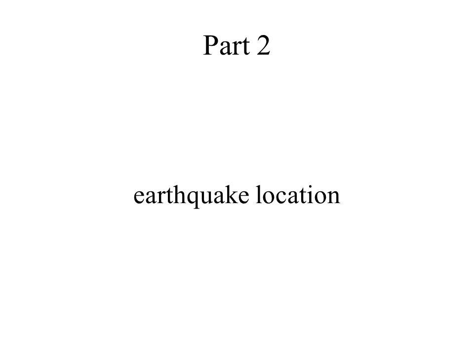 Part 2 earthquake location