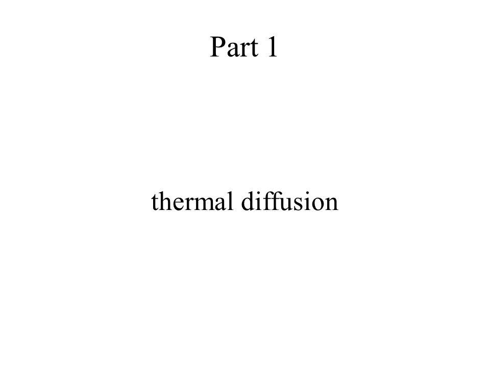 Part 1 thermal diffusion
