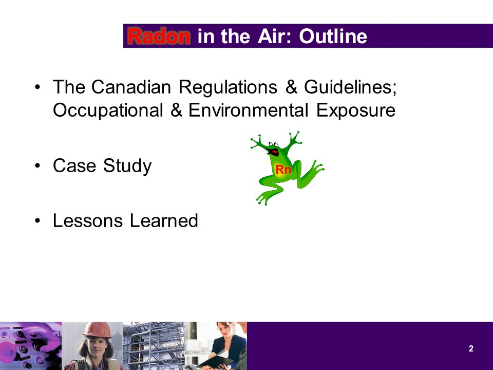 The Canadian Regulations & Guidelines; Occupational & Environmental Exposure Case Study Lessons Learned 2