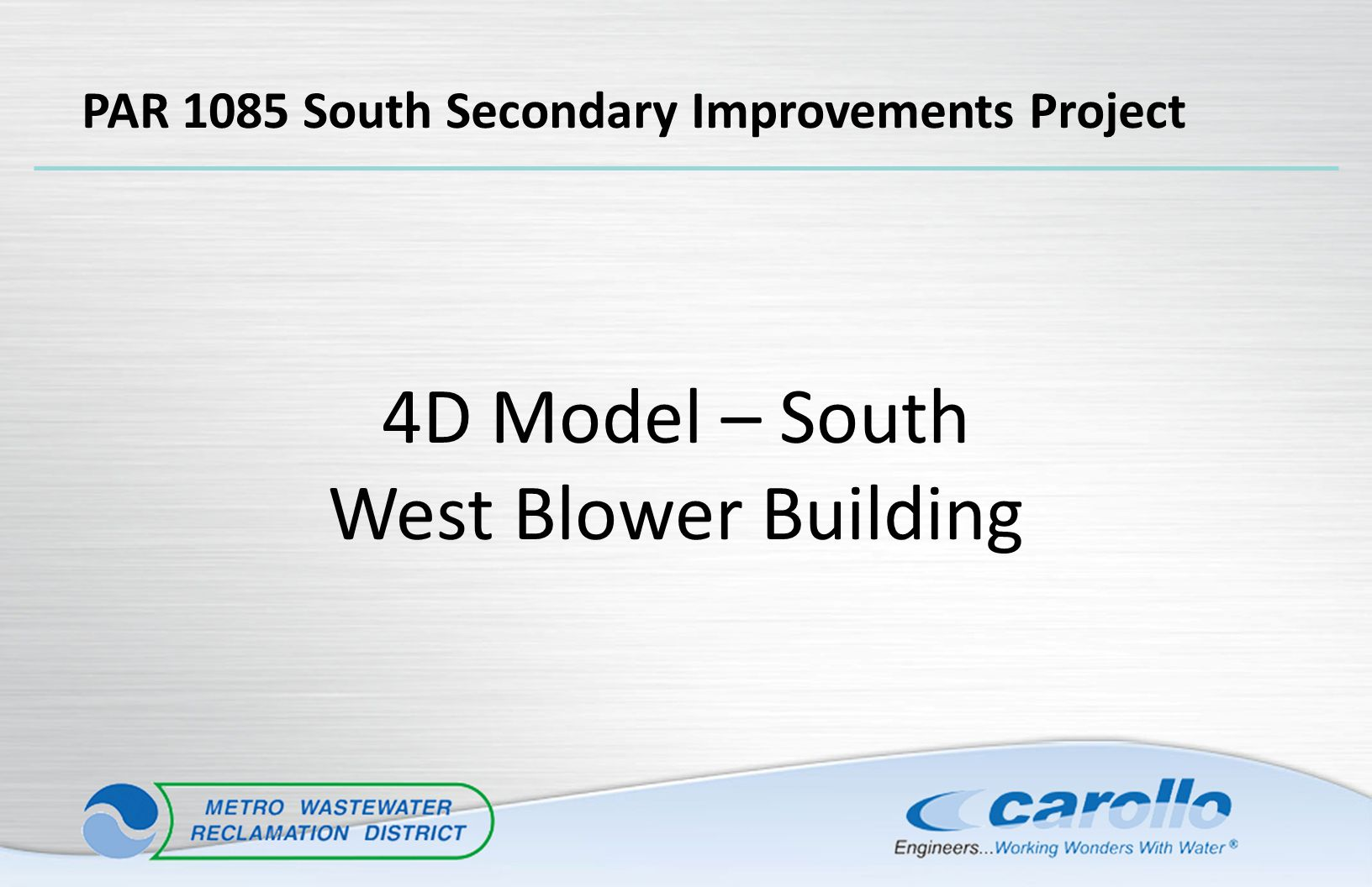 4D Model – South West Blower Building PAR 1085 South Secondary Improvements Project