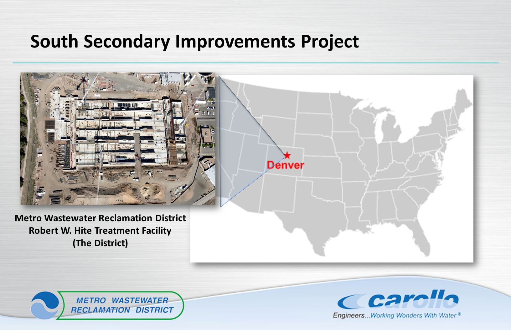 South Secondary Improvements Project Metro Wastewater Reclamation District Robert W. Hite Treatment Facility (The District)