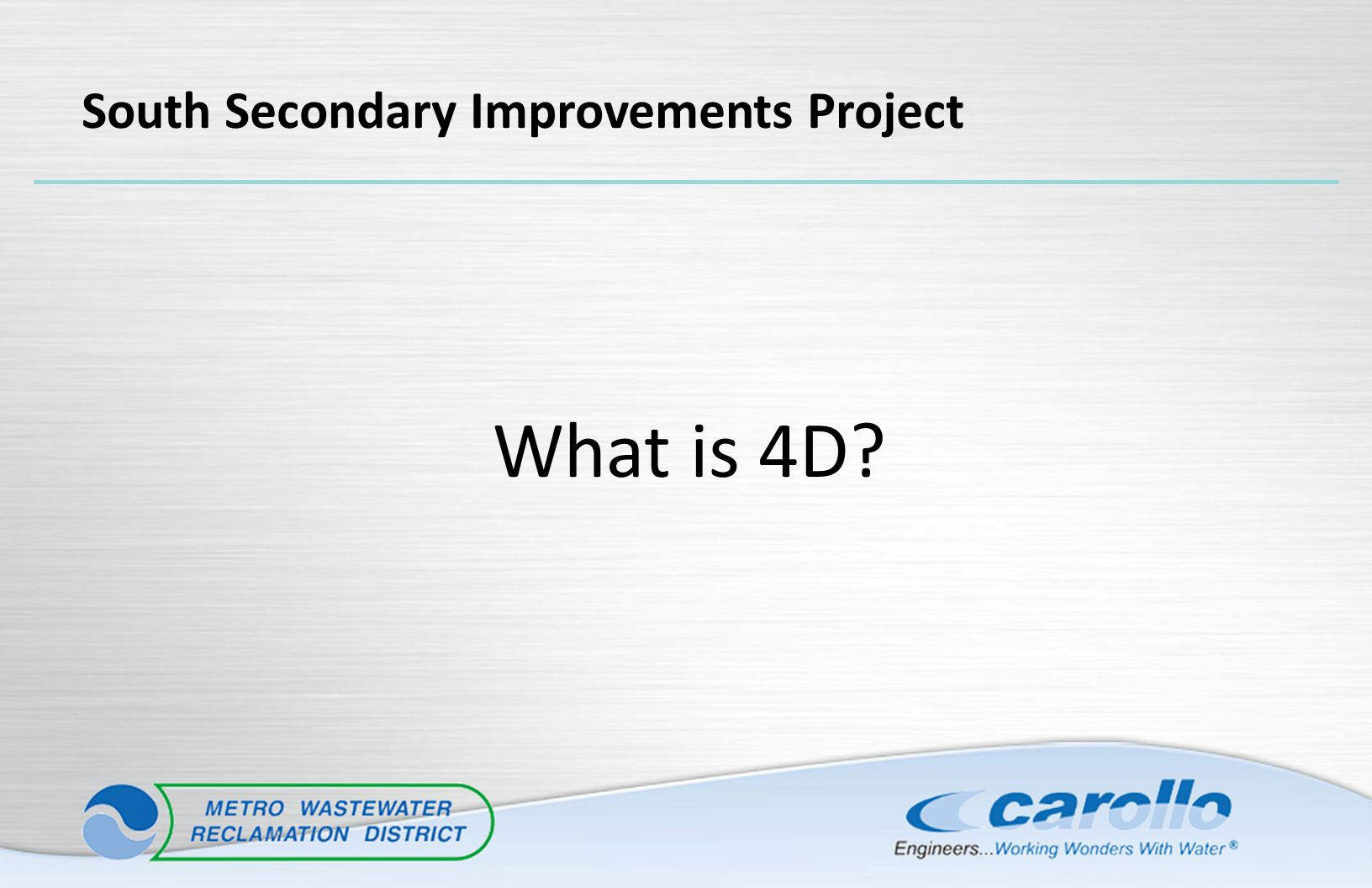 What is 4D? South Secondary Improvements Project