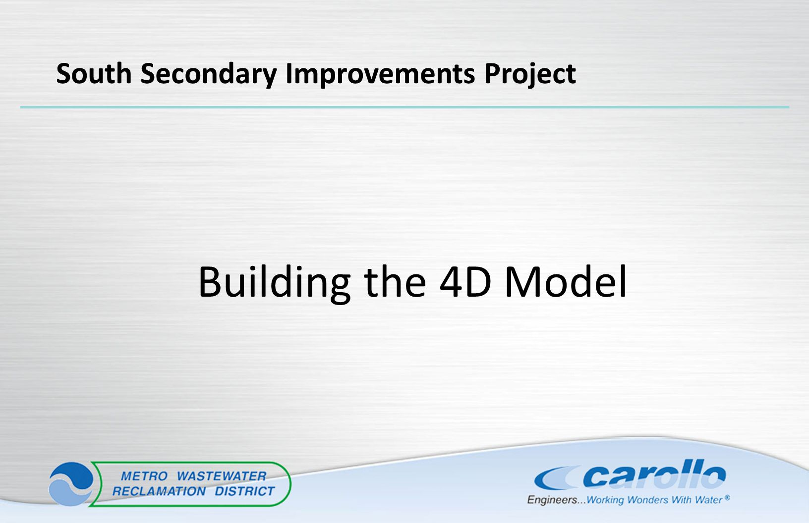 Building the 4D Model South Secondary Improvements Project