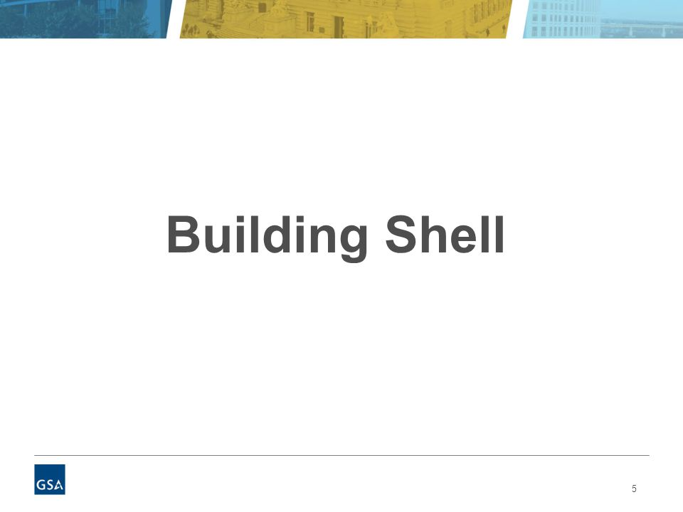 5 Building Shell