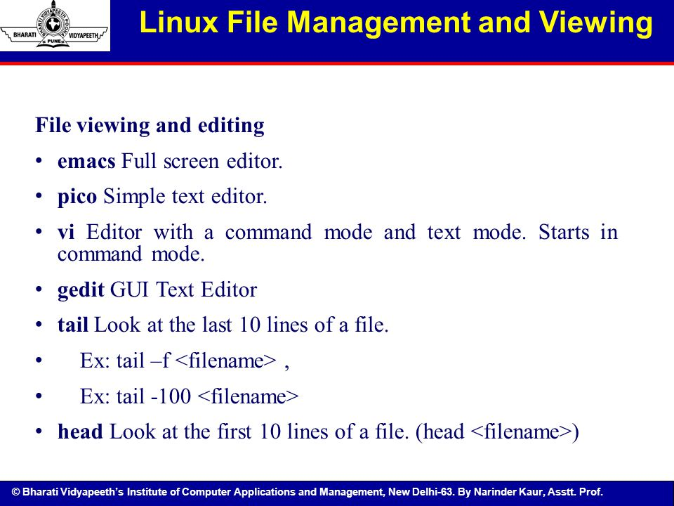 © Bharati Vidyapeeth's Institute of Computer Applications and Management, New Delhi-63. By Narinder Kaur, Asstt. Prof. Linux File Management and Viewi