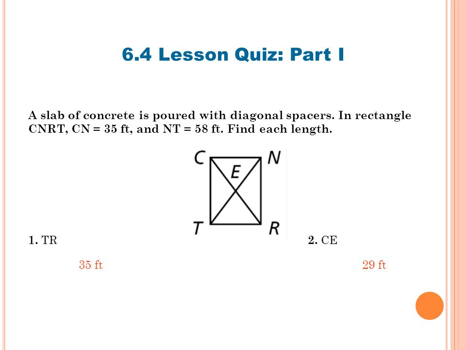 6.4 Lesson Quiz: Part I A slab of concrete is poured with diagonal spacers.