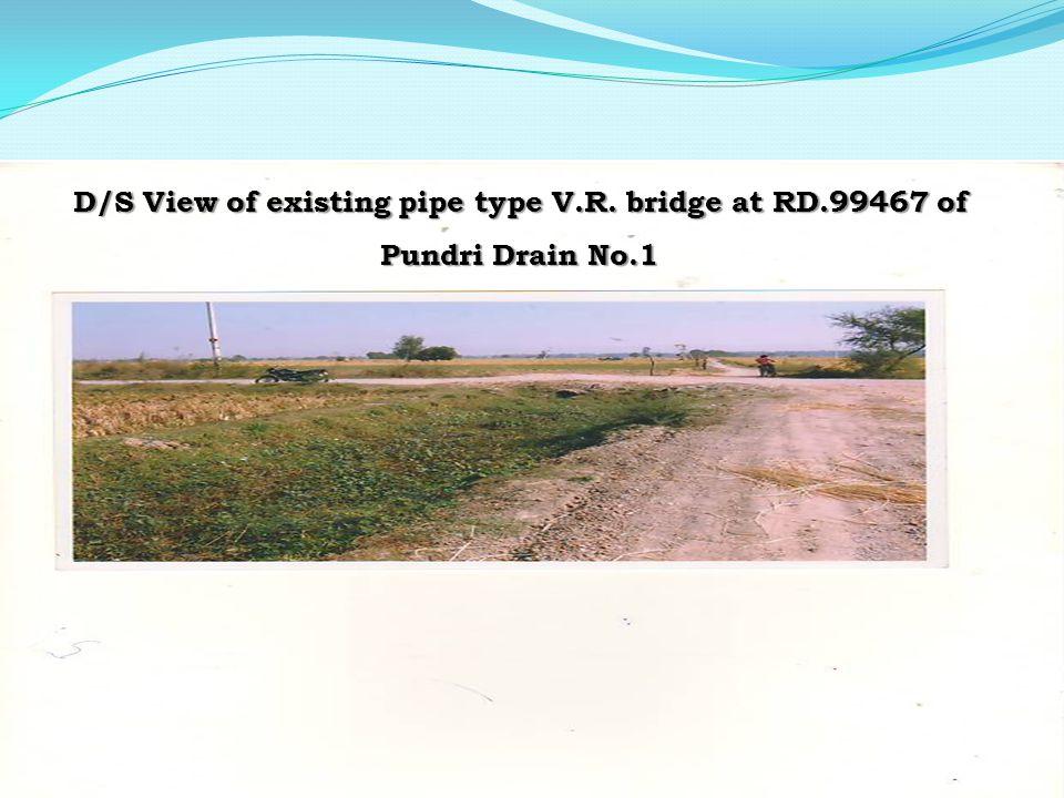 U/S View of existing pipe type V.R. bridge at RD.99467 of Pundri Drain No.1
