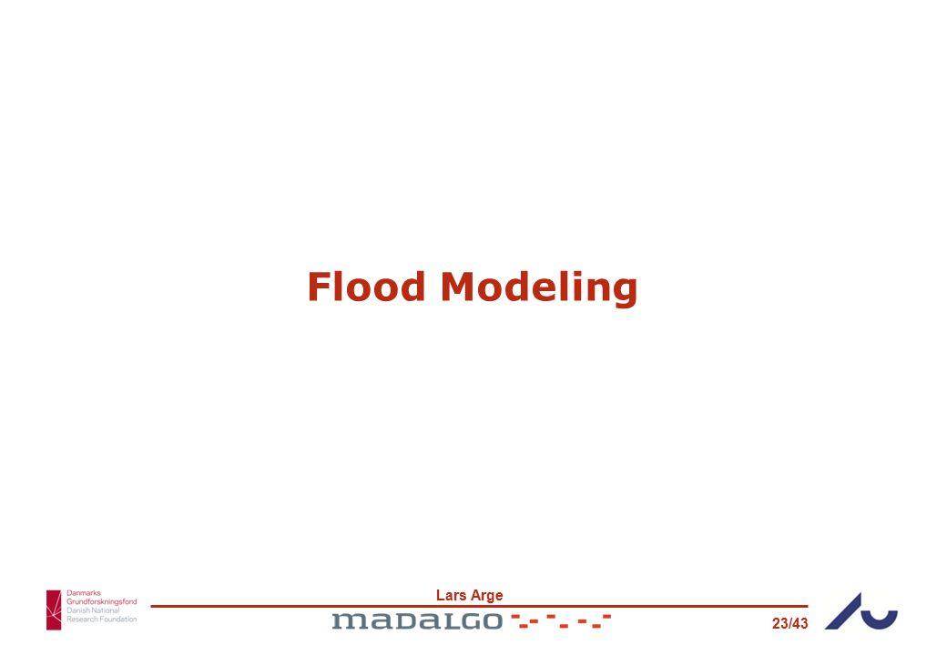 Lars Arge 23/43 Flood Modeling