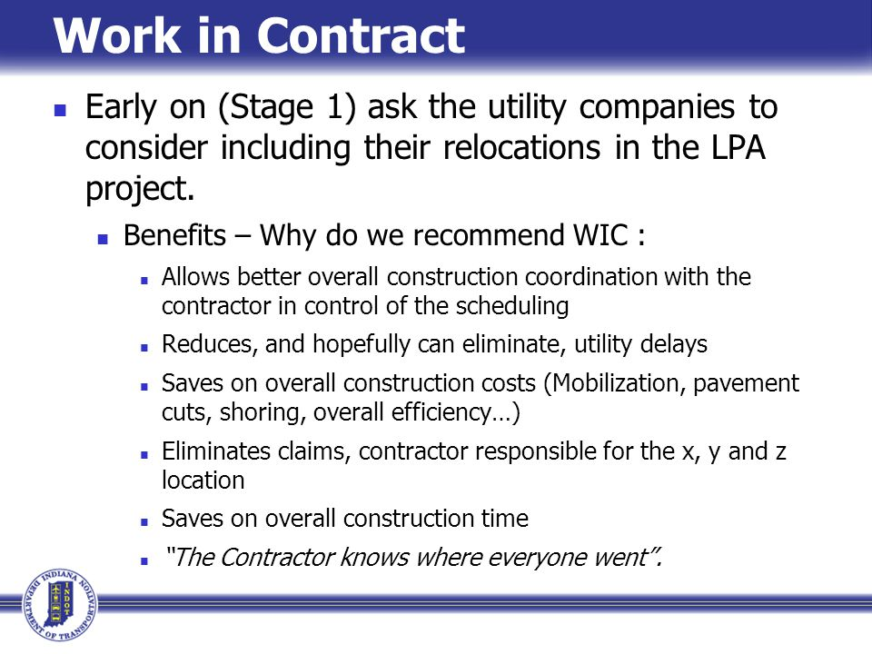 Work in Contract Early on (Stage 1) ask the utility companies to consider including their relocations in the LPA project.