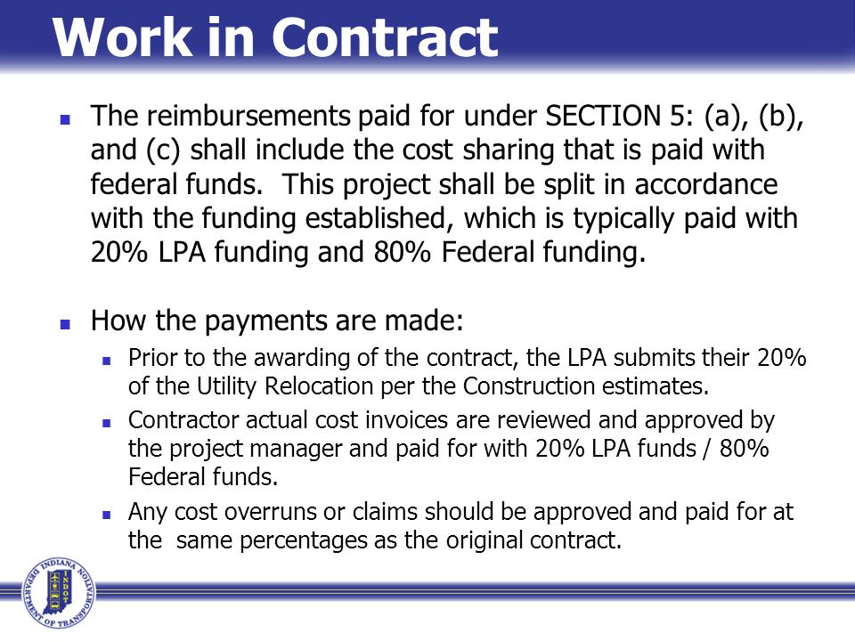 Work in Contract The reimbursements paid for under SECTION 5: (a), (b), and (c) shall include the cost sharing that is paid with federal funds. This p