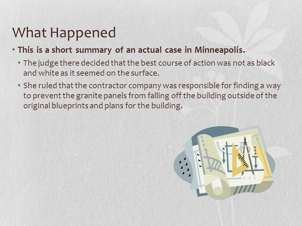 What Happened This is a short summary of an actual case in Minneapolis. The judge there decided that the best course of action was not as black and wh