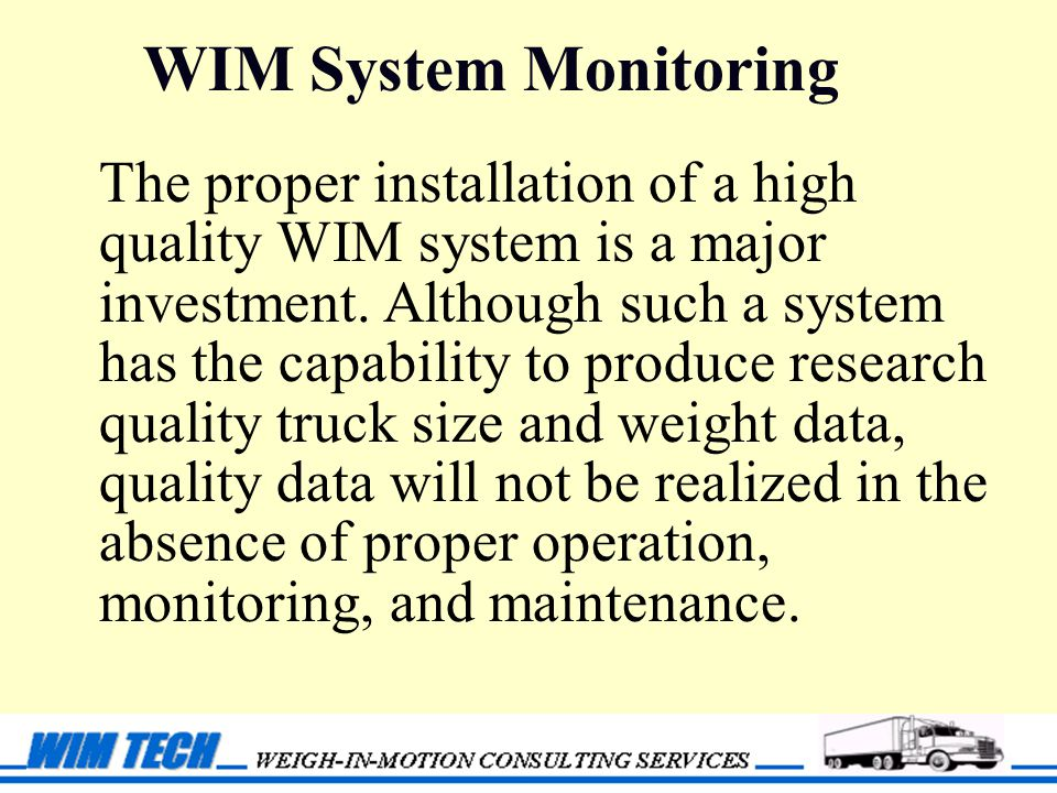 WIM System Monitoring The proper installation of a high quality WIM system is a major investment.