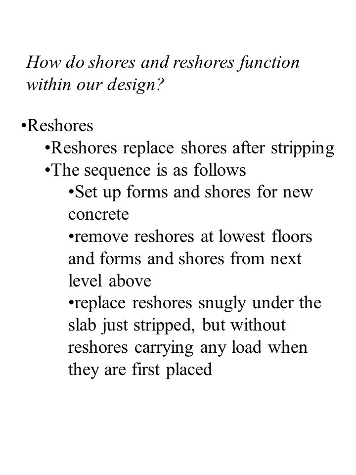 How do shores and reshores function within our design.