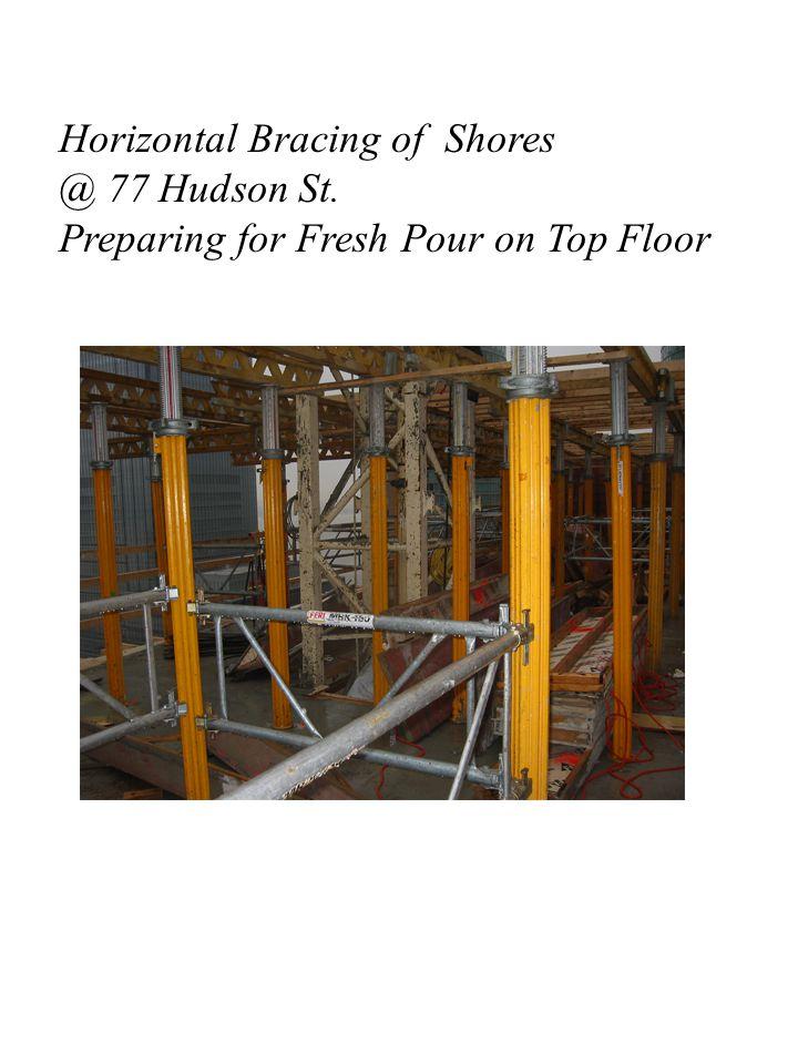 Horizontal Bracing of Shores @ 77 Hudson St. Preparing for Fresh Pour on Top Floor