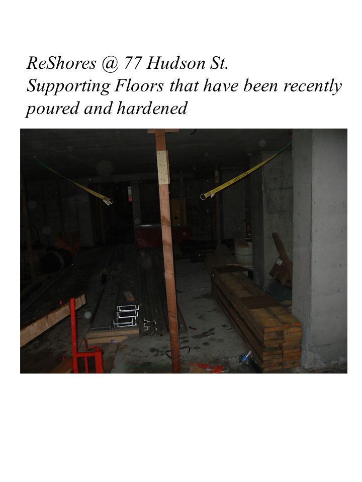 ReShores @ 77 Hudson St. Supporting Floors that have been recently poured and hardened