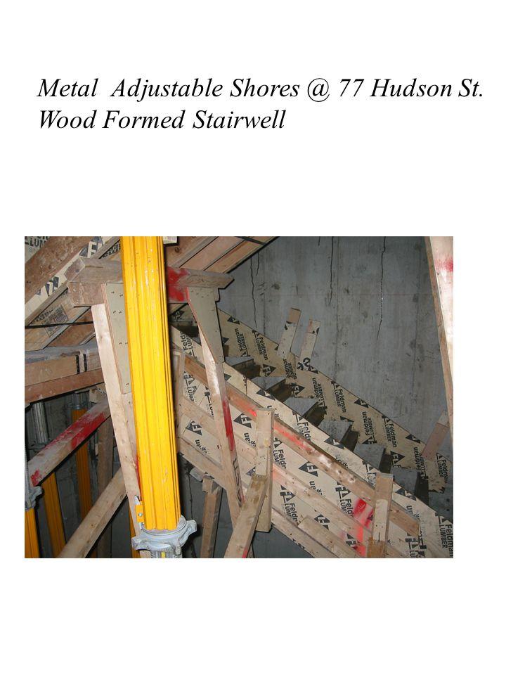 Metal Adjustable Shores @ 77 Hudson St. Wood Formed Stairwell