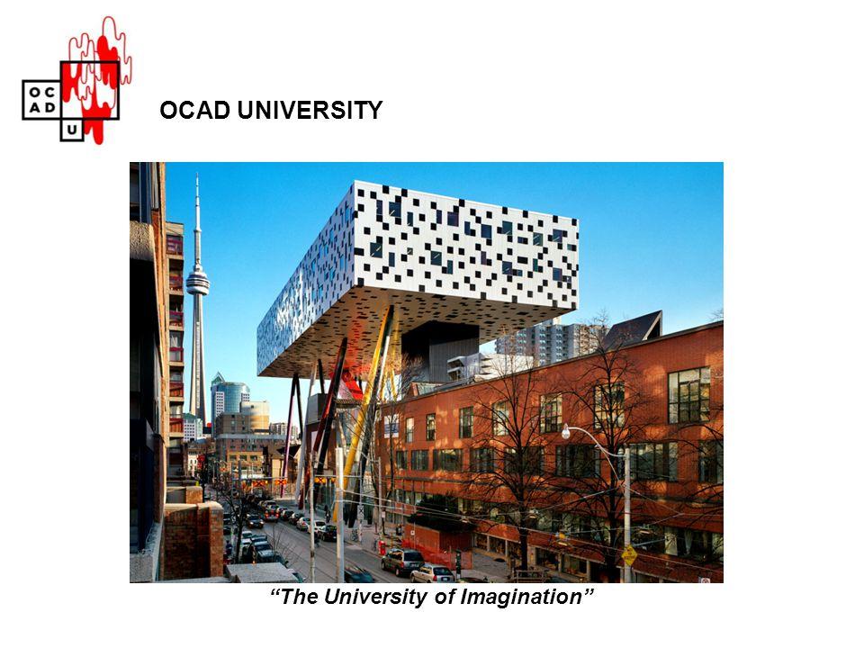 OCAD UNIVERSITY The University of Imagination