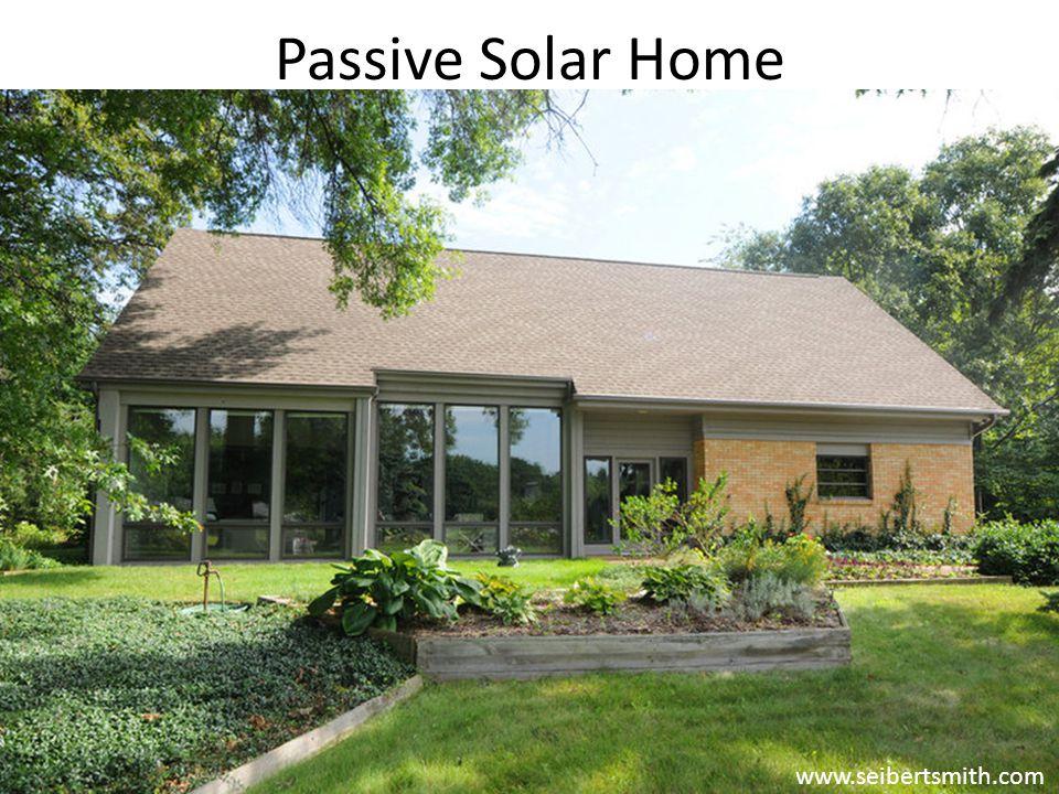 Passive Solar Home www.seibertsmith.com