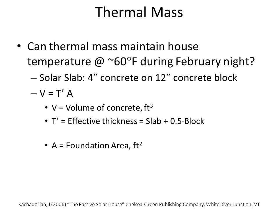 Thermal Mass Can thermal mass maintain house temperature @ ~60  F during February night.
