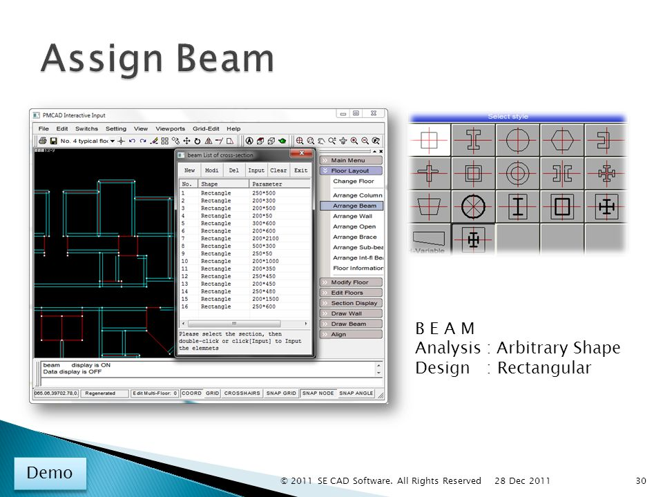 B E A M Analysis : Arbitrary Shape Design : Rectangular Demo 30 28 Dec 2011 © 2011 SE CAD Software.